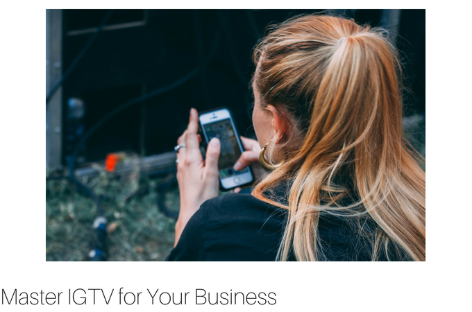 Master IGTV for Your Business Today