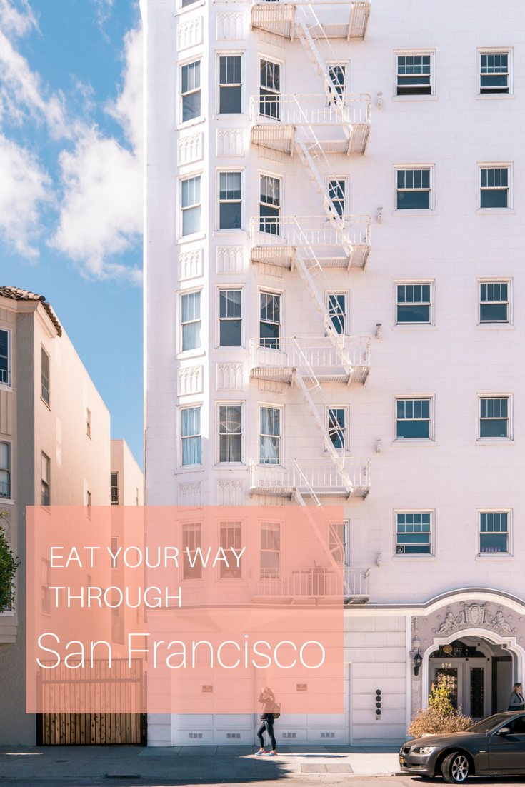 Eat Your Way Through San Francisco